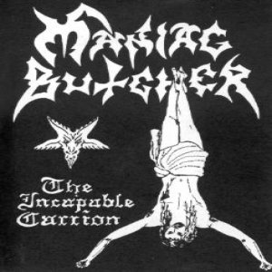 Maniac Butcher - The Incapable Carrion cover art