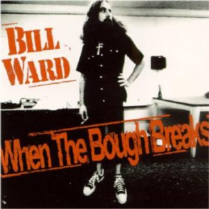 Bill Ward - When the Bough Breaks cover art