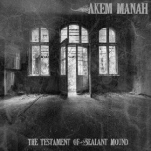Akem Manah - The Testament of Sealant Mound cover art