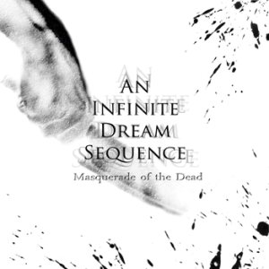 An Infinite Dream Sequence - Masquerade of the Dead cover art