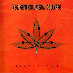 Negligent Collateral Collapse - Sick Atoms cover art