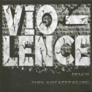 Vio-lence - They Just Keep Killing cover art