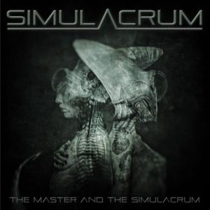 Simulacrum - The Master and the Simulacrum cover art