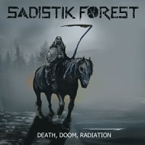 Sadistik Forest - Death, Doom, Radiation cover art