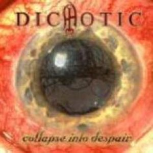 Dichotic - Collapse Into Despair cover art