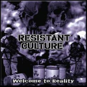 Resistant Culture - Welcome to Reality cover art