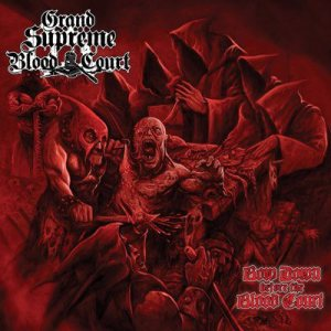 Grand Supreme Blood Court - Bow Down Before the Blood Court cover art
