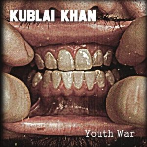 Kublai Khan - Youth War cover art