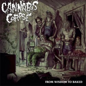 Cannabis Corpse - From Wisdom to Baked cover art