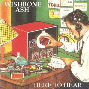 Wishbone Ash - Here to Hear cover art
