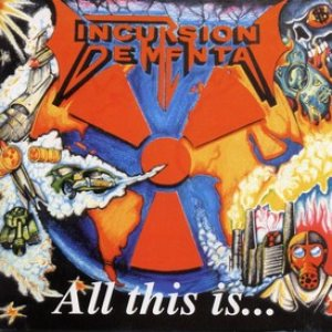 Incursion Dementa - All This Is... cover art