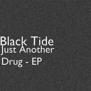 Black Tide - Just Another Drug cover art