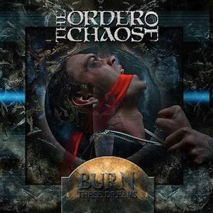 The Order of Chaos - Burn These Dreams cover art