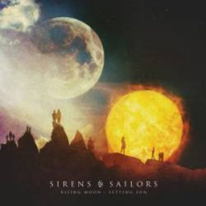 Sirens & Sailors - Rising Moon : Setting Sun cover art
