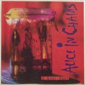 Alice In Chains - I Stay Away cover art