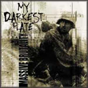 My Darkest Hate - Massive Brutality cover art