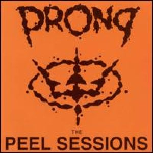 Prong - The Peel Sessions cover art