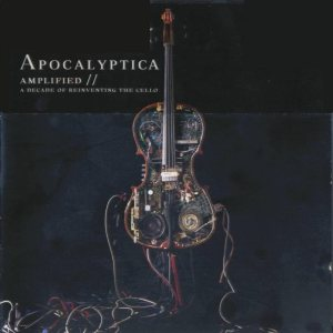Apocalyptica - Amplified - a Decade of Reinventing the Cello cover art