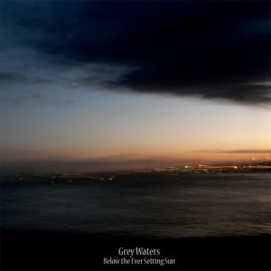 Grey Waters - Below the Ever Setting Sun cover art