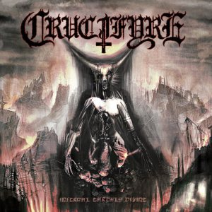 Crucifyre - Infernal Earthly Divine cover art