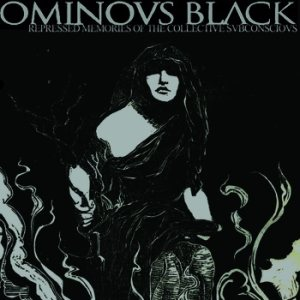 Ominous Black - Repressed Memories of the Collective Subconscious cover art