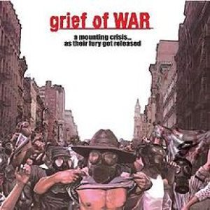 Grief of War - A Mounting Crisis...As Their Fury Got Released cover art