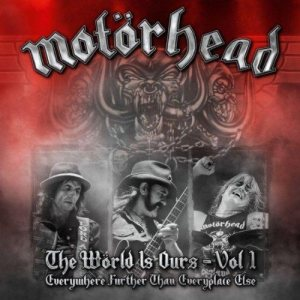 Motörhead - The Wörld Is Ours Vol. 1 - Everywhere Further Than Everyplace Else cover art