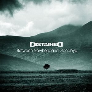 Distained - Between Nowhere and Goodbye cover art