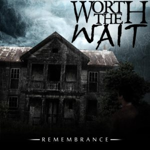 Worth The Wait - Remembrance cover art