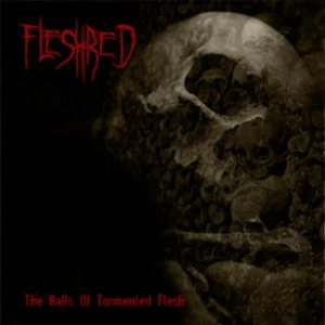 Fleshred - The Halls of Tormented Flesh cover art