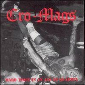 Cro-Mags - Hard Times in an Age of Quarrel cover art