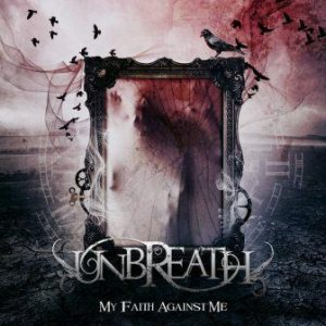 Unbreath - My Faith Against Me cover art