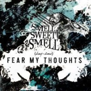 Fear My Thoughts - Smell Sweet Smell 2001-2002 cover art