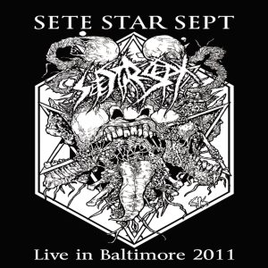 Sete Star Sept - Live in Baltimore 2011 cover art