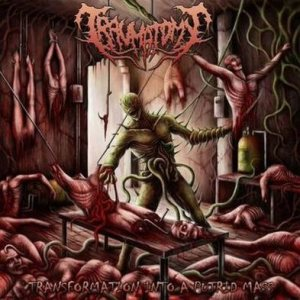 Traumatomy - Transformation into a Putrid Mass cover art