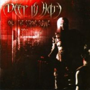 Deep In Hate - Only the Strong Survive cover art