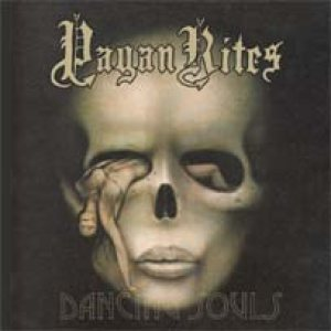 Pagan Rites - Dancing Souls cover art