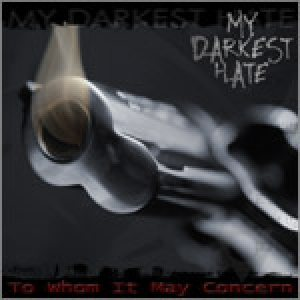 My Darkest Hate - To Whom It May Concern cover art