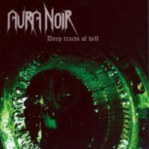 Aura Noir - Deep Tracts of Hell cover art