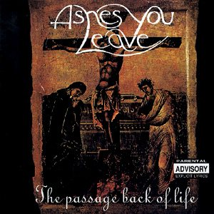 Ashes You Leave - The Passage Back to Life cover art