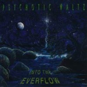 Psychotic Waltz - Into the Everflow cover art