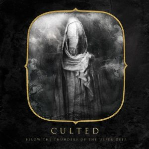Culted - Below the Thunders of the Upper Deep cover art