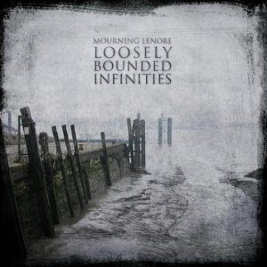 Mourning Lenore - Loosely Bounded Infinities cover art