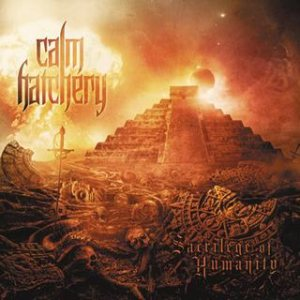 Calm Hatchery - Sacrilege of Humanity cover art