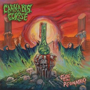 Cannabis Corpse - Tube of the Resinated cover art