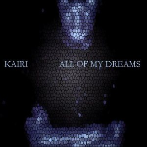 Kairi - All of My Dreams cover art