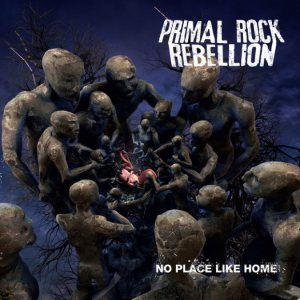Primal Rock Rebellion - No Place Like Home cover art