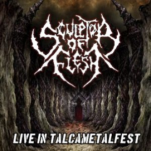 Sculptor of Flesh - Live in Talca Metal Fest cover art