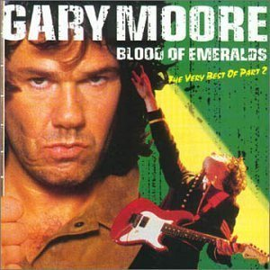 Gary Moore - Blood of Emeralds – the Very Best of Gary Moore Part 2 cover art