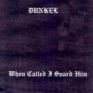 Dunkel - When Called I Suard Him cover art